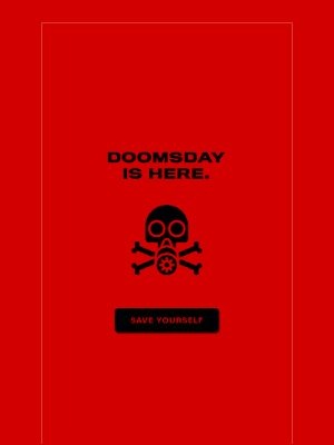Doomsday is here ☠️
