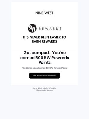Nine West - Woohoo - You've earned 500 9W Rewards Points!