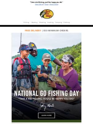 Bass Pro Shops - Celebrate National Go Fishing Day!