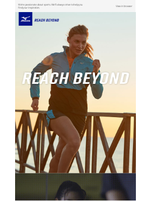 Mizuno Running - Reach Beyond: For all who participate and believe in the value of sports. #reachbeyond