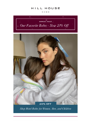 Hill House Home - OUR FAVORITE ROBES NOW 20% OFF