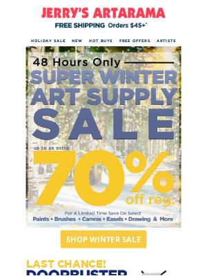 Jerry's Artarama - Ends Tonight - Weekend Super Sale! Up To An Extra 70% Off Regular