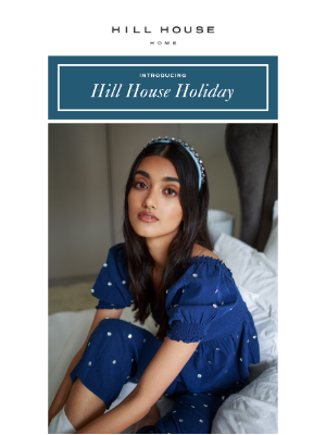 Hill House Home - HILL HOUSE HOLIDAY