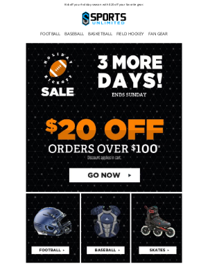 Sports Unlimited - Holiday Kickoff Continues - Get your $20 OFF now!
