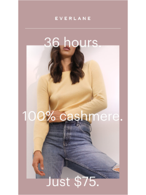 Everlane - $75 Cashmere—Limited Time Only