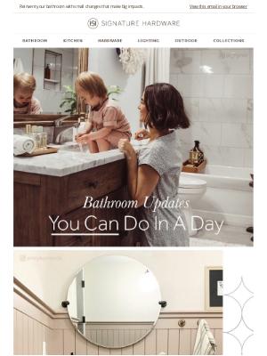 Signature Hardware - Fast Track to Refresh: Simple Bathroom Upgrades