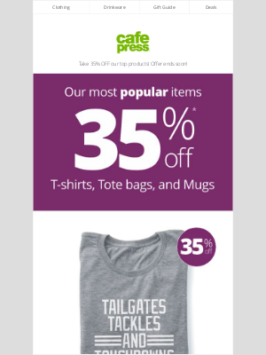 CafePress - Our 35% OFF sale is on! Shop Tees | Mugs | Totes | & More!