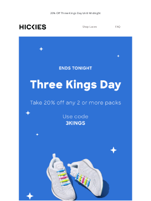 HICKIES - 20% Off Three Kings Day Until Midnight