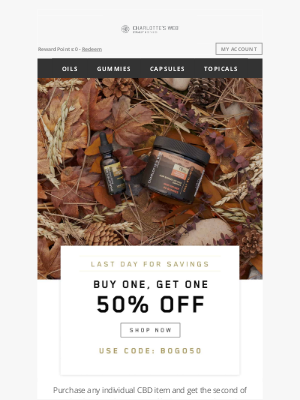 Charlotte's Web - Last Day: Sitewide BOGO 50% off sale is 🔥