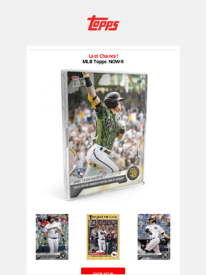 The Topps Company - Last Chance | Topps NOW®, Star Wars, Muhammad Ali, & Sports Illustrated!