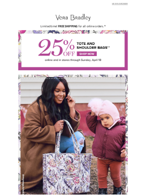 Vera Bradley - Right now, you can save 25% on Mom's favorite tote bags and shoulder bags.