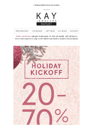 Kay Jewelers - Shop, save and be merry at our Holiday Kickoff Sale!