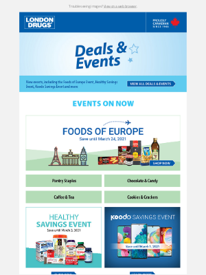 London Drugs (CA) - See our current Deals & Events on now. Hurry, our Healthy Savings and Luxury Cosmetics Events end March 3!