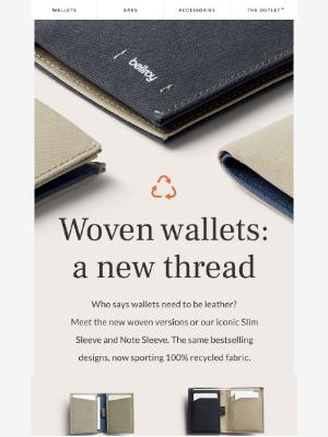 Bellroy - Woven wallets? You better believe it.