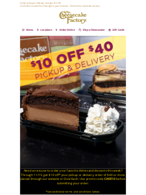 The Cheesecake Factory - This Week Only: Get $10 Off Your To-Go Order!
