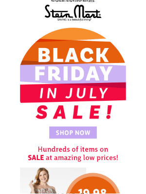 You Can't Miss Our Black Friday In July Sale!