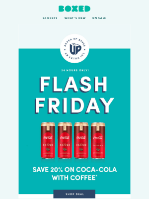 Boxed - ⚡ FLASH FRIDAY: 20% off Coca-Cola with Coffee + Your new coupons!