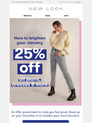 New Look (UK) - 😄 Take advantage of 25% off ALL dresses, jeans and more - a treat from us to you