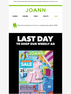 Joann Stores - Our weekly ad ends today!