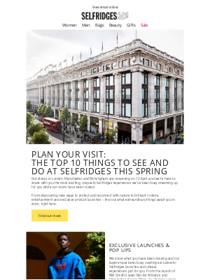 Selfridges (UK) - Our stores reopen on 12 April – and there's so much to explore
