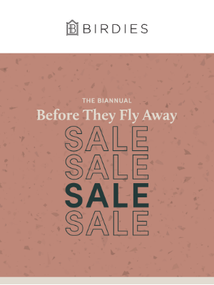 Birdies - Our Biannual SALE Is On! 👏