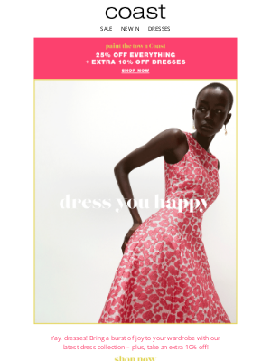 Coast Stores (UK) - Happiness is an extra 10% off dresses