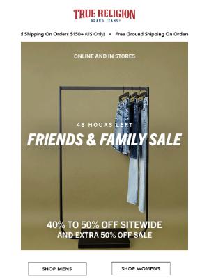 True Religion - Quick, 40-50% Off Ends Tomorrow! Shop The Friends & Fam Sale!