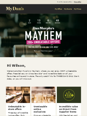 Hi Wilson - It's Dan Murphy's MAYhem with over 200 unbeatable offers and FREE DELIVERY on wine site wide!^