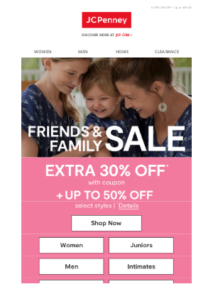 JCPenney - Friends & Family, bring it in...