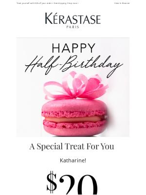 Kérastase - 🎂Happy Half-Birthday, Katharine