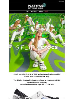 Platypus Shoes (AU) - G Flip X Crocs is live at 6:30pm! 🐊