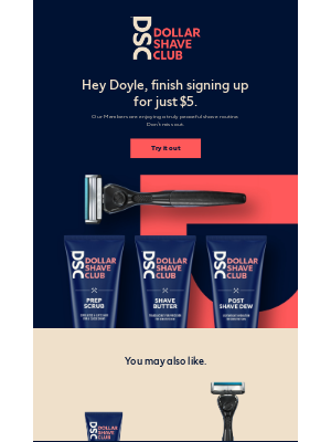 Dollar Shave Club - We noticed you didn't finish signing up.