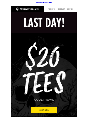 LAST DAY for $20 Tees!