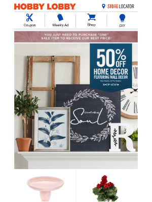 Hobby Lobby - Complete the Look with 50% Off Home Decor