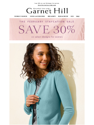 Garnet Hill - It's the February Staycation Sale: 30% OFF select designs for women