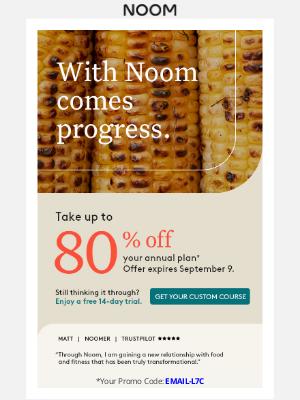 Noom - Act fast get 80% off Noom––earn big savings, see bigger results  🙌