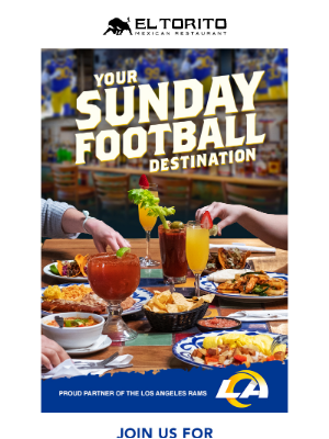 El Torito - Watch the LA Rams Game with All-You-Can-Eat Brunch & Drink Specials!