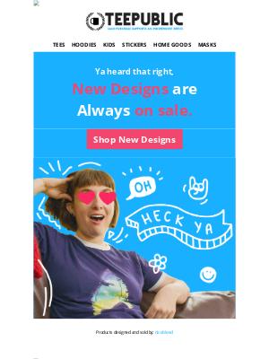 TeePublic - New designs are always on sale.