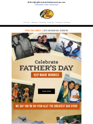 Bass Pro Shops - Celebrate Dad with Father's Day gifts from Bass Pro Shops