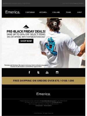 Emerica - Don't Let Pre-Black Friday Savings Get Away!💸