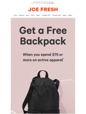 Joe Fresh (CA) - Free Backpack with Purchase!