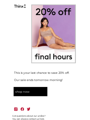 THINX - 🚨 Only a few hours left to save 20% off 🚨