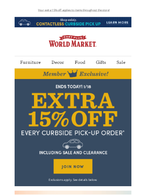 World Market - It's the LAST DAY to save an extra 15% on Curbside Pick-Up Orders