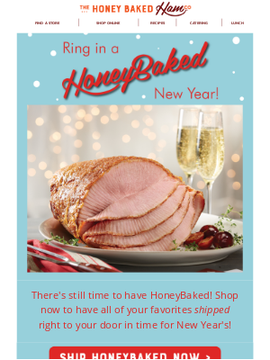 HoneyBaked Ham Online - 🥂#HAMFAM, place your shipped order for New Year's!