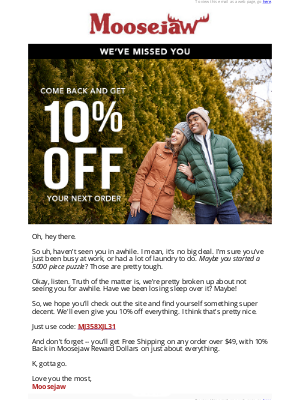 Moosejaw - Come back and get 10% off your next order.