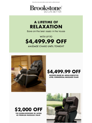 Brookstone - LAST DAY for Up to $4,499.99 Off