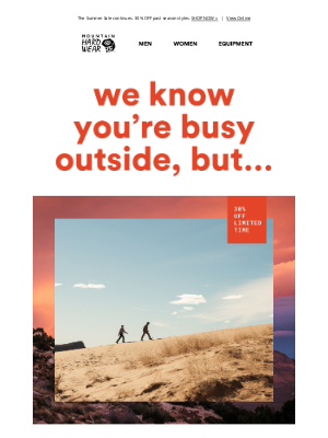 Mountain Hardwear - We know you're busy outside, but...