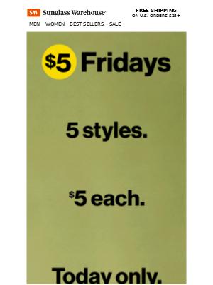 $5 Fridays start now! 💰