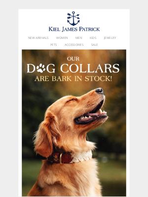 Kiel James Patrick - Our Dog Collars Are Bark In Stock!