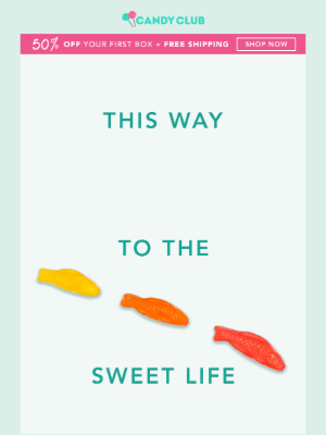 50% + FREE Shipping! This Way To The Sweet Life!